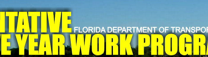 FDOT DRAFT TENTATIVE WORK PROGRAM – Public Comment Period Closed November 20, 2017