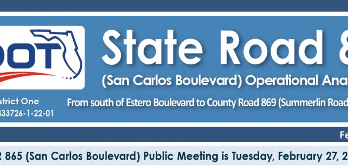 STATE ROAD 865/SAN CARLOS BOULEVARD PUBLIC MEETING – FEBRUARY 27, 2018